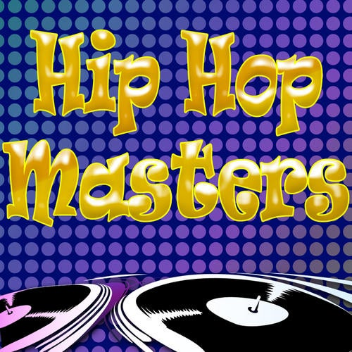 Hip Hop Masters - Ultimate Collection of Hip-Hop Hitz