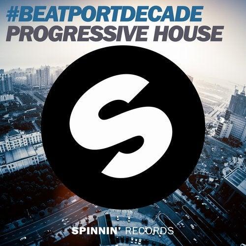 Spinnin' Records #BeatportDecade Progressive House