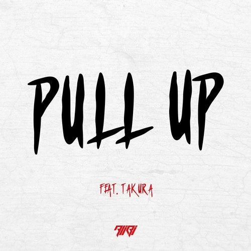 Pull Up (feat. Takura)