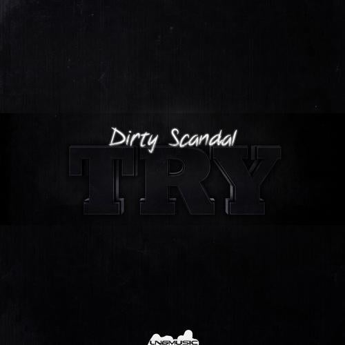 Dirty Scandal - Try