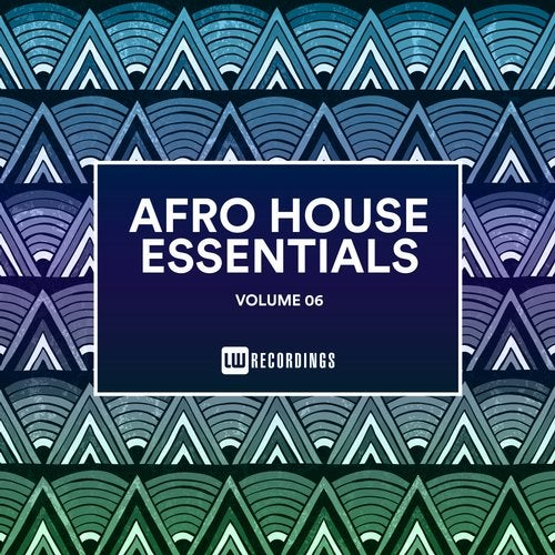 Afro House Essentials, Vol. 06