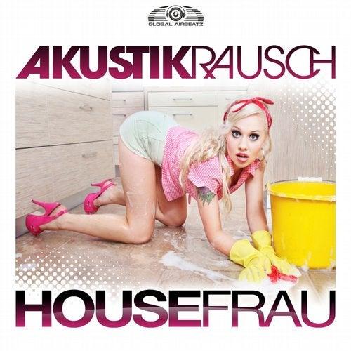 Akustikrausch - Housefrau