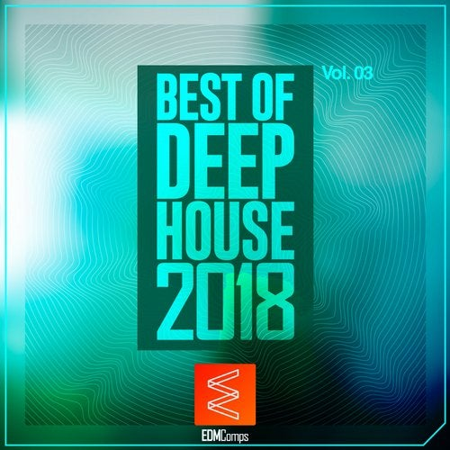 Best of Deep House 2018, Vol. 03