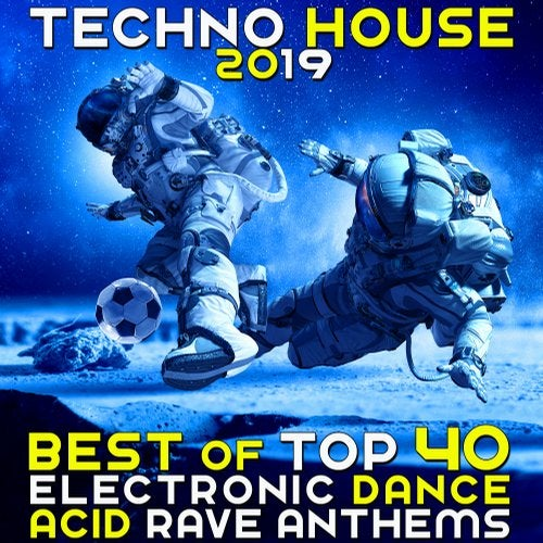 Techno House 2019 - Best of Top 40 Electronic Dance Acid Rave Anthems