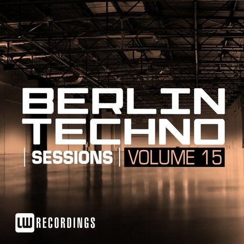 Berlin Techno Sessions, Vol. 15
