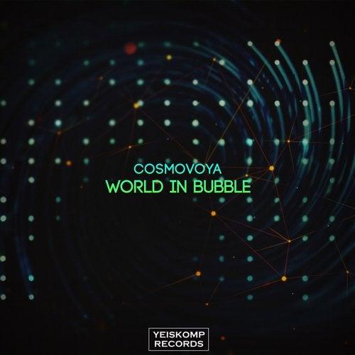 Cosmovoya - World In Bubble (Original Mix) [2020]