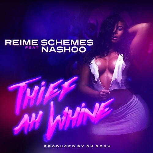 Thief Ah Whine  (feat. Nashoo)