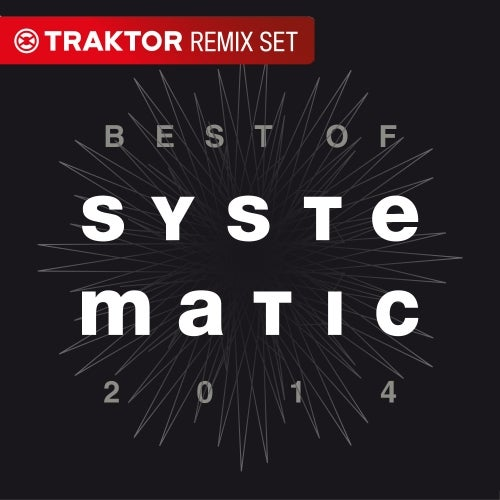 Best Of Systematic 2014 (Traktor Remix Sets)
