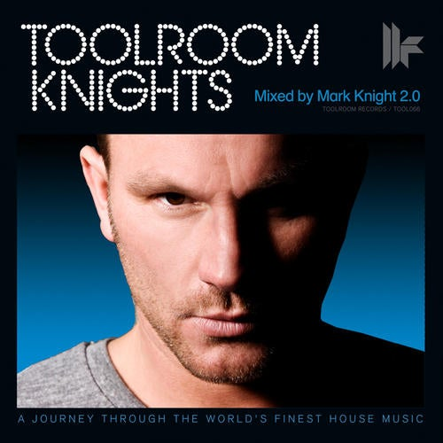 Toolroom Knights Mixed By Mark Knight 2.0