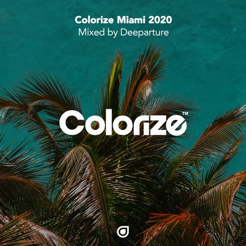 Colorize Miami 2020, mixed by Deeparture