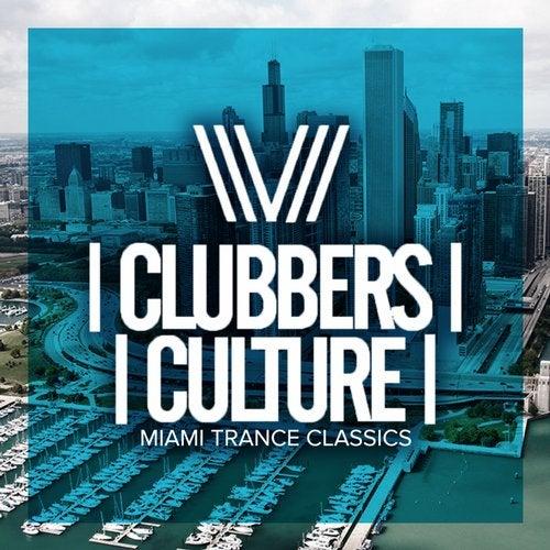 Clubbers Culture: Miami Trance Classics