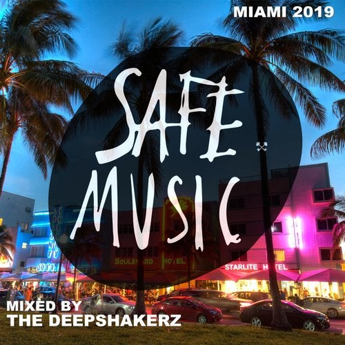 Safe Miami 2019 (Mixed By The Deepshakerz)