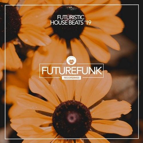 Futuristic House Beats '19