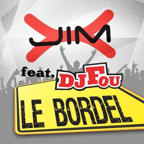 Jim-X feat. DJ Fou - Le Bordel