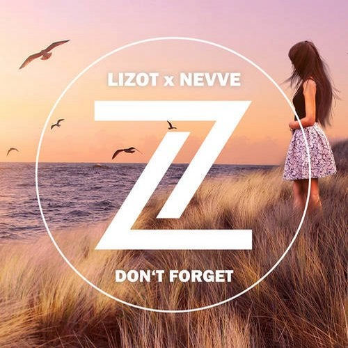 Lizot & Nevve - Don't Forget