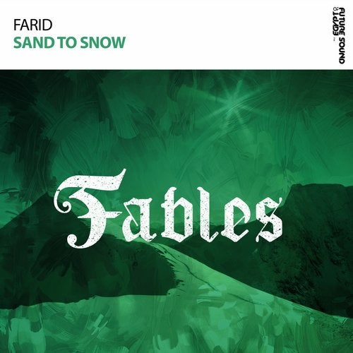 Farid - Sand To Snow (Extended Mix) [FSOE Fables]
