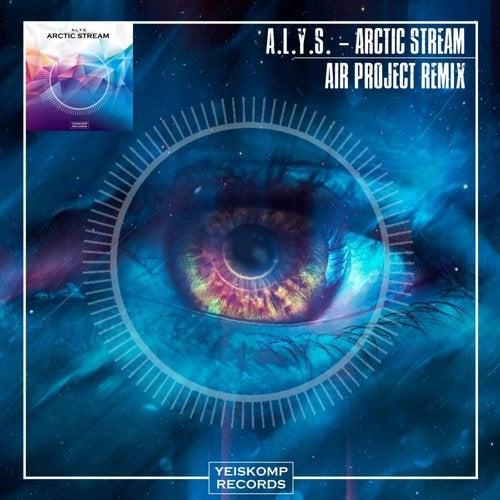 A.L.Y.S. - ARCTIC STREAM (AIR PROJECT REMIX)