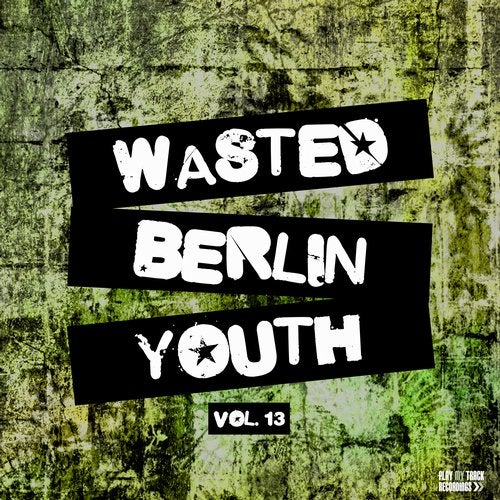 Wasted Berlin Youth, Vol. 13
