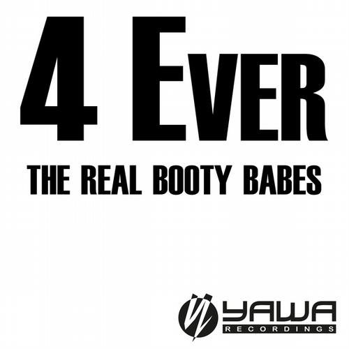 The Real Booty Babes - 4 Ever