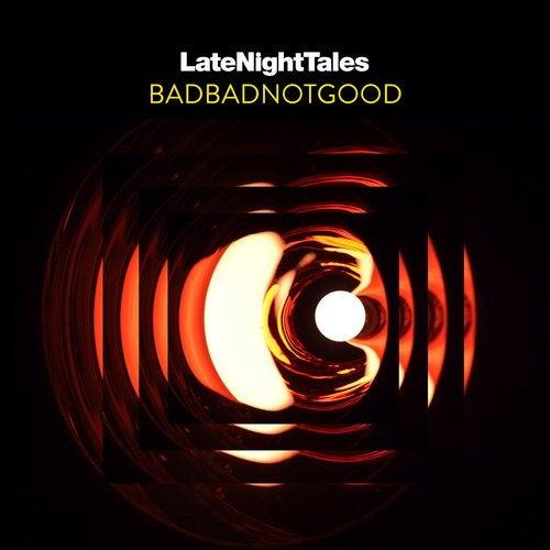 Late Night Tales: BADBADNOTGOOD