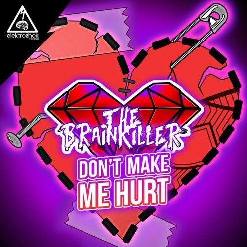 Don't Make Me Hurt