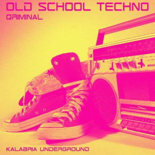 Old School Techno (Original Mix) by Qriminal on Beatport