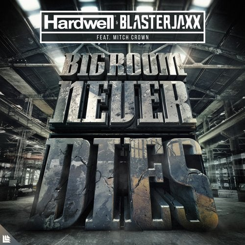 Bigroom Never Dies feat. Mitch Crown