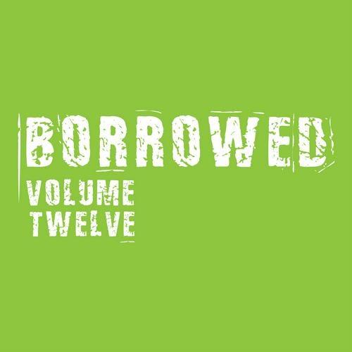 Borrowed Vol. 12