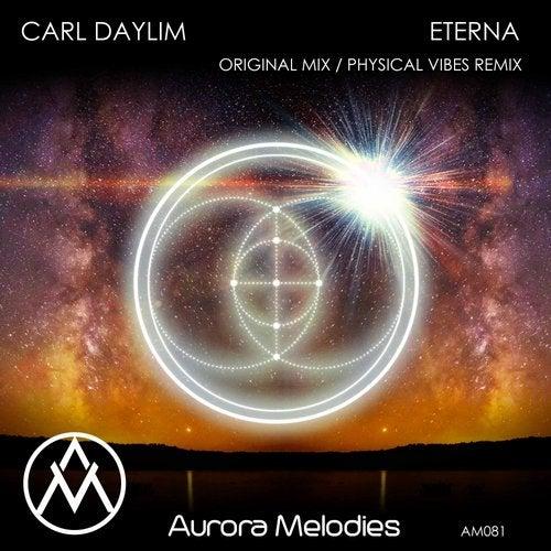 Carl Daylim - Eterna (Original Mix; Physical Vibes Remix) [2020]