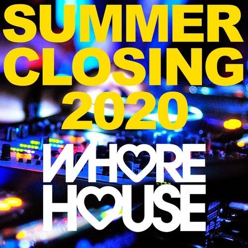 Whore House Summer Closing 2020
