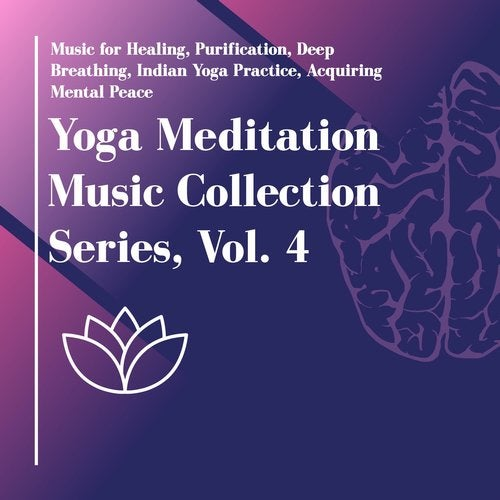 Yoga Meditation Music Collection Series Vol 4 Music For Healing Purification Deep Breathing Indian Yoga Practice Acquiring Mental Peace From Meditation Mudra On Beatport