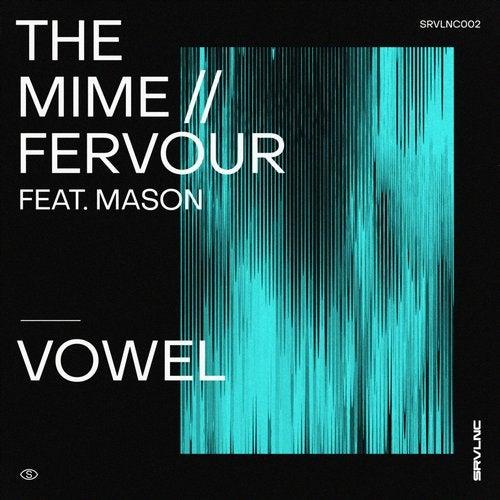 Vowel / Fervour - The Mime   Fervour EP 2019