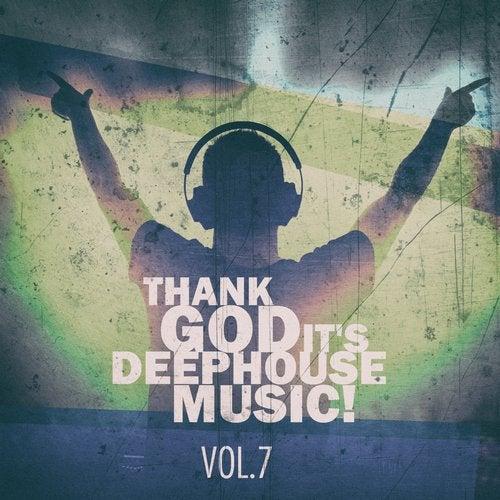 Thank God It's Deep House Music! Vol.7