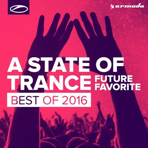 A State Of Trance - Future Favorite Best Of 2016 - Extended Versions