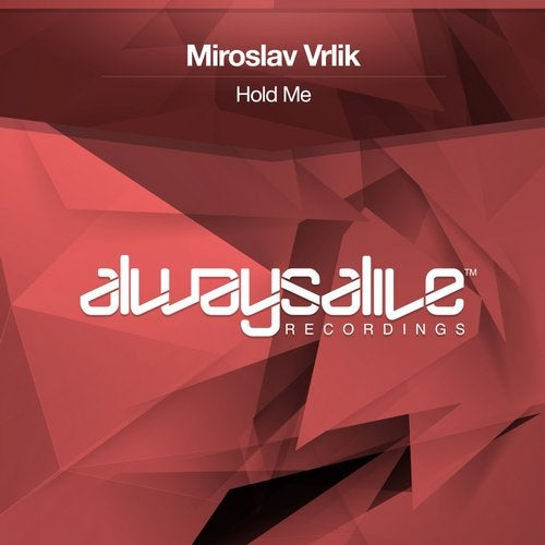 Miroslav Vrlik - Hold Me (Extended Mix) [Always Alive Recordings]