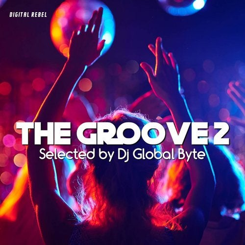 The Groove 2 (Selected by Dj Global Byte)