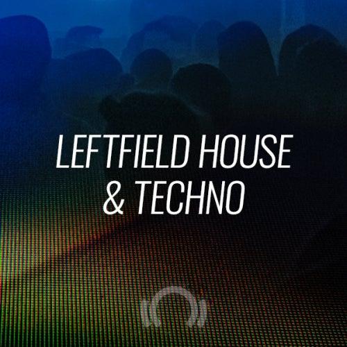 Beatport Closing Essentials LEFTFIELD HOUSE & TECHNO Nov 2019