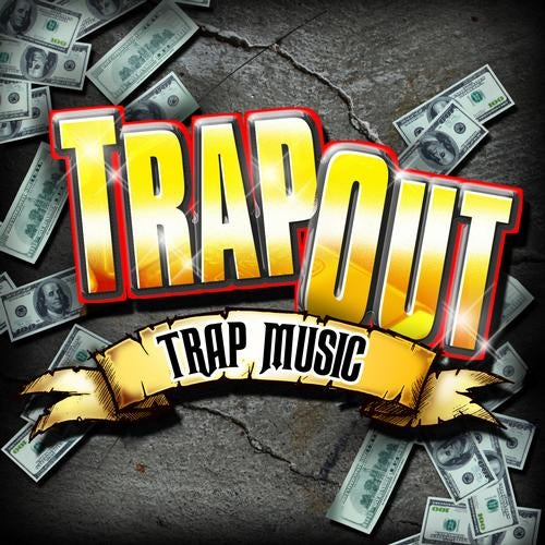 Trap Out - Trap Music