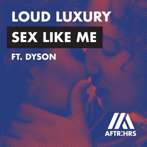 Sex Like Me feat. DYSON