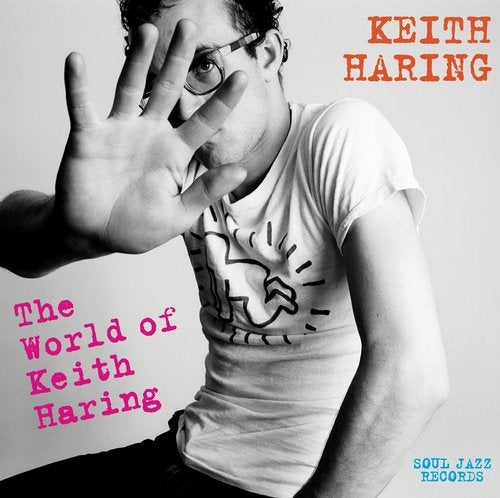 Soul Jazz Records presents KEITH HARING: The World Of Keith Haring