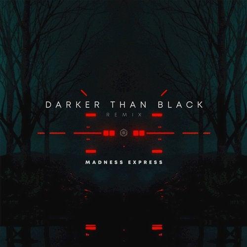 Darker Than Black (Madness Express Remix) by Jilax on Beatport