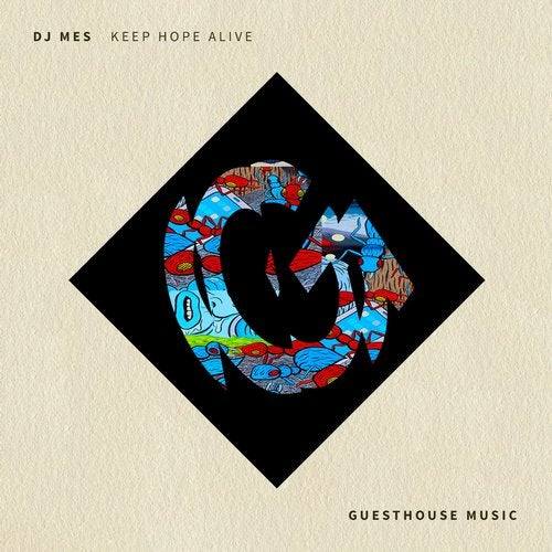 Keep Hope Alive From Guesthouse Music On Beatport