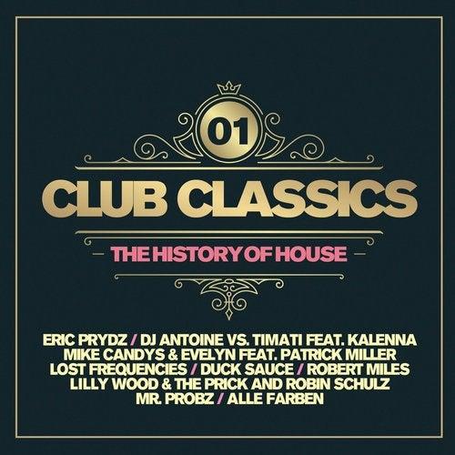 Club Classics, Vol. 1 - The History of House