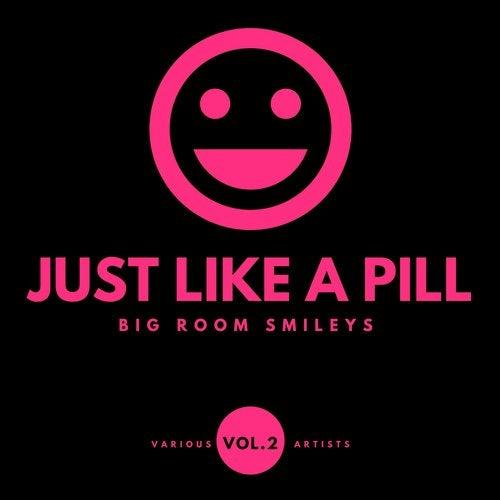 Just Like A Pill (Big Room Smileys), Vol. 2