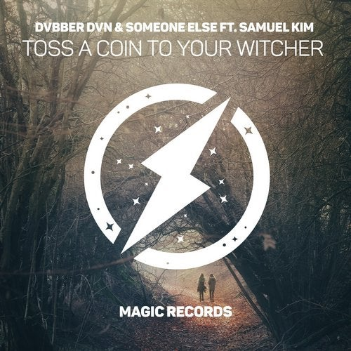 Toss A Coin To Your Witcher Original Mix By Someone Else Dvbber Dvn Samuel Kim On Beatport