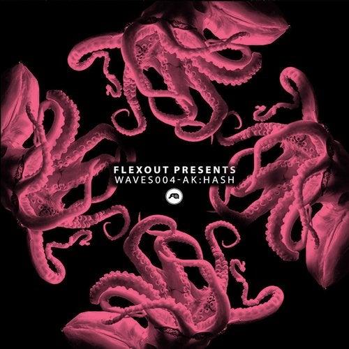 Flexout Presents WAVES004: Ak:Hash