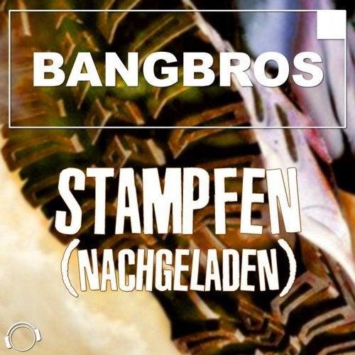 Bangbros - Stampfen (Nachgeladen) (Remix Bundle)