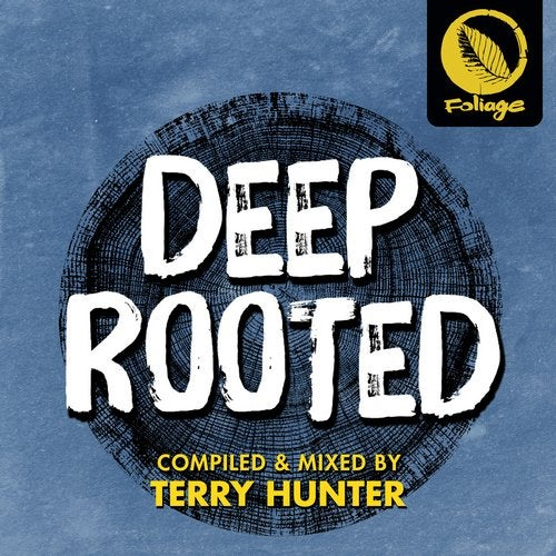 Deep Rooted (Compiled & Mixed By Terry Hunter)