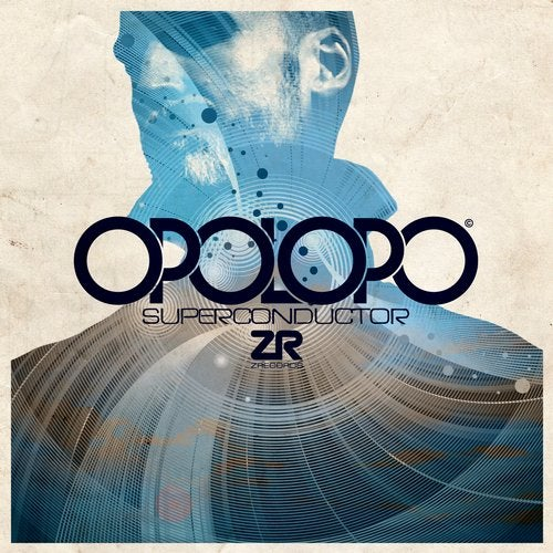 Opolopo - Superconductor from Z Records on Beatport