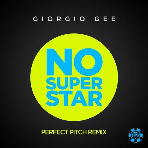 Giorgio Gee - No Superstar (Perfect Pitch Remix)